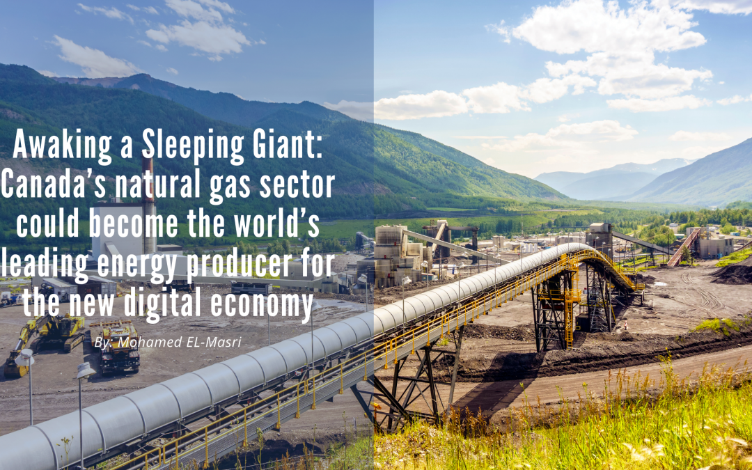 Awaking a sleeping giant – Canada's natural gas sector could become the world's leading energy producer for the new digital economy